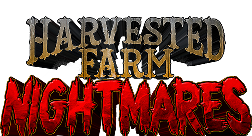 Harvested Farm Nightmares